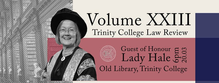 Lady Hale to launch Volume XXIII of Trinity College Law Review